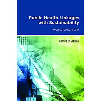 Public Health Linkages with Sustainability - Workshop Summary by Round