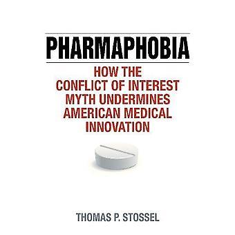 Pharmaphobia - cómo el mito del conflicto de intereses socava M americano
