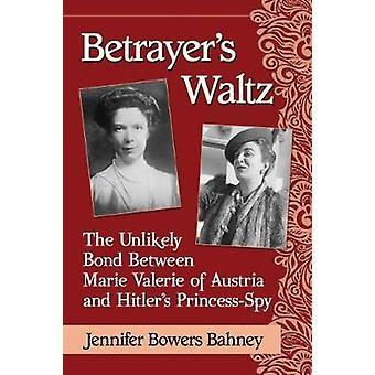Valsa do traidor - o improvável vínculo entre Maria Valéria da Áustria