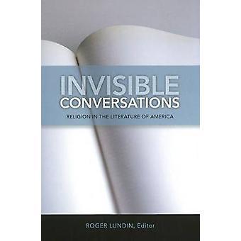 Osynliga konversationer - Religion i litteraturen av Amerika av Rog