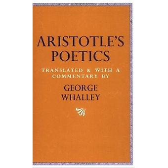 Aristotle's  -Poetics - - Translated and with a Commentary by George Wha