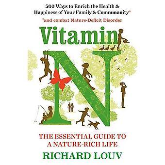 Vitamin N - Guide för väsentliga till ett natur-rika liv av Richard Louv