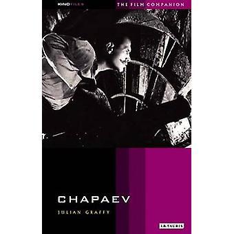 Tchapaev - compagnon Kinofile Filmmakers' 12 par Julian Graffy - 9781850
