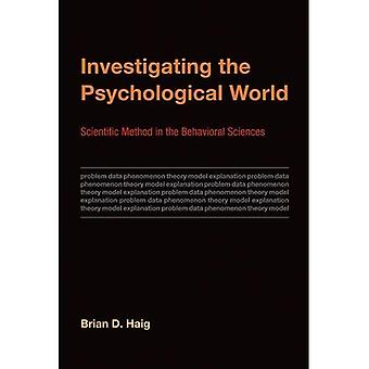 Investigating the Psychological World: Scientific Method in the Behavioral Sciences (Life & Mind: Philosophical...