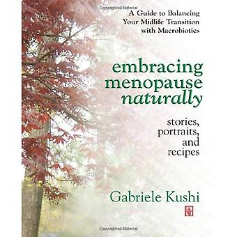 Embracing Menopause Naturally: Stories, Portraits and Recipes