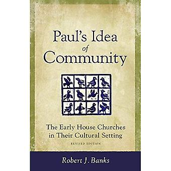 Pauls Idea of Community: The Early House Churches in Their Cultural Setting