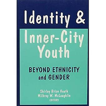Identitet och innerstaden ungdom: bortom etnicitet och genus