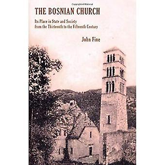 L'église bosnienne: Depuis la douzième au quatorzième siècle