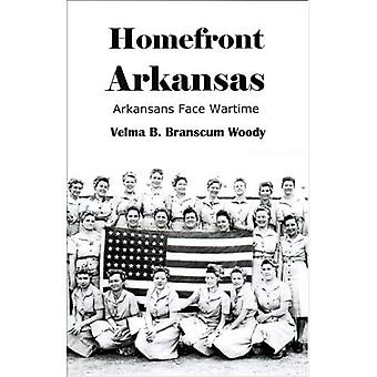 Homefront Arkansas: Arkansans Face Wartime Past and Present (C)