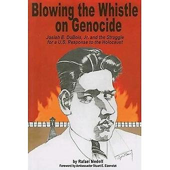 Blowing the Whistle on Genocide: Josiah E. Dubois, Jr. and the Struggle for a U.S. Response to the Holocaust (Shofar Supplements in Jewish Studies)