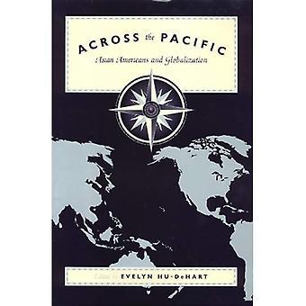 Über den Pazifik: asiatische Amerikaner und Globalisierung (asiatisch-amerikanische Geschichte und Kultur-Serie) (Asia Society)