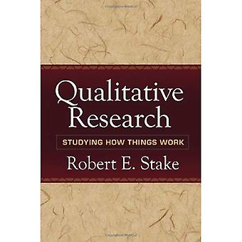 Kwalitatief onderzoek: Bestuderen hoe dingen werken