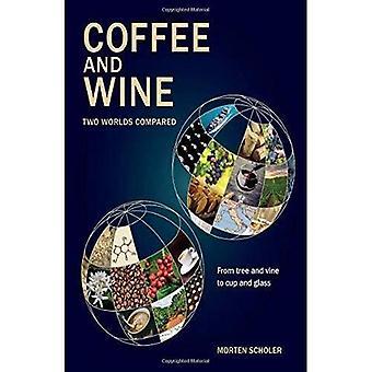 Kaffe och vin: två världar jämfört