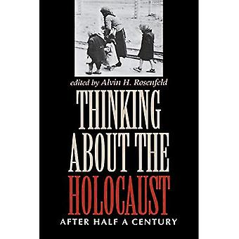 Thinking About the Holocaust: After Half a Century (Jewish Literature & Culture)