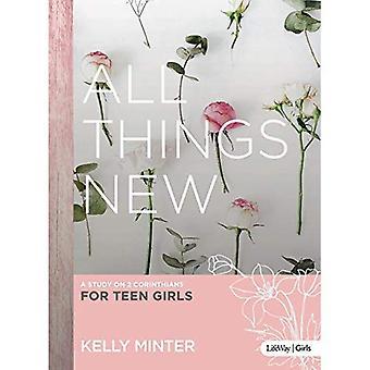 All Things New - Teen Girls' Bible Study: A Study on 2 Corinthians for� Teen Girls