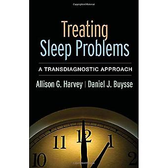 Treating Sleep Problems: A Transdiagnostic Approach