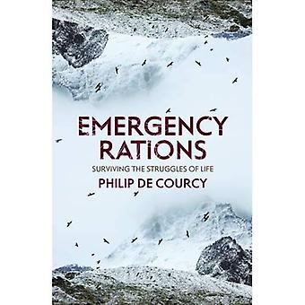 Emergency Rations: Surviving� the Struggles of Life
