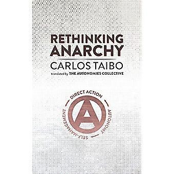 Rethinking Anarchy: Direct Action, Autonomy, Self-Management