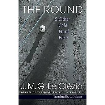 The Round  Other Cold Hard Facts by Le Clezio & JeanMarie Gustave