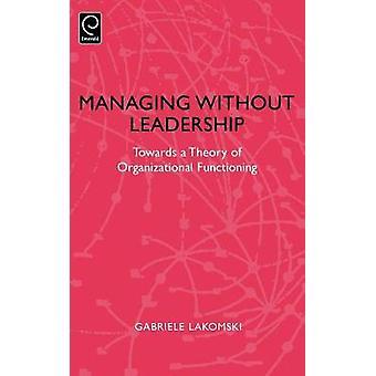 Managing Without Leadership by Lakomski & Gabriele