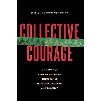 Courage collectif A l'histoire de la pensée économique coopérative africain-américaine et de la pratique par Gordon Nembhard & Jessica