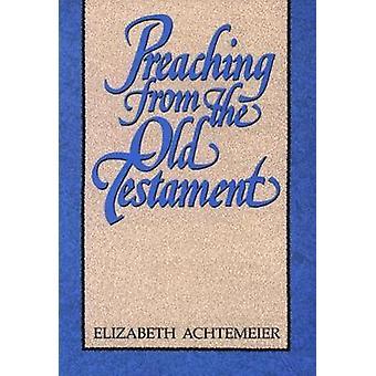 Predigten aus dem alten Testament von Achtemeier & Elizabeth Rice