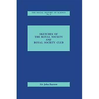 Sketches of Royal Society and Royal Society Club by Barrow & John D.