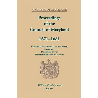 Proceedings of the Council of Maryland 16711681 by Browne & William Hand