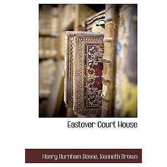 Eastover Court House af Boone & Henry Burnham