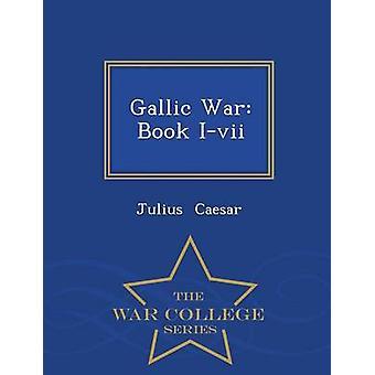 Série de guerre Gallique livre Ivii War College par César & Julius