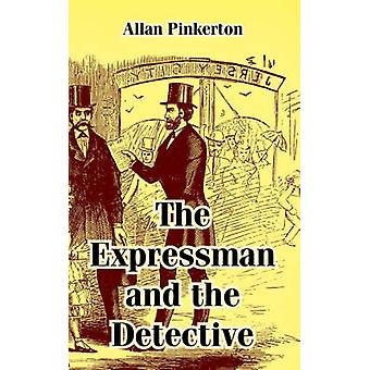 Expressman and the Detective The by Pinkerton & Allan