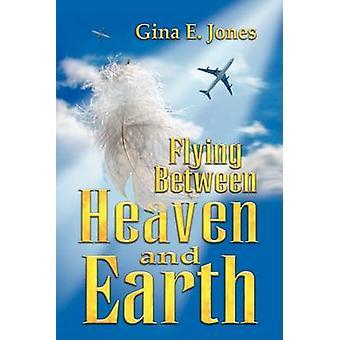 Flygande mellan himlen jorden av Jones & Gina E.
