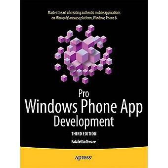 Pro Windows Phone App Development by Software & Falafel