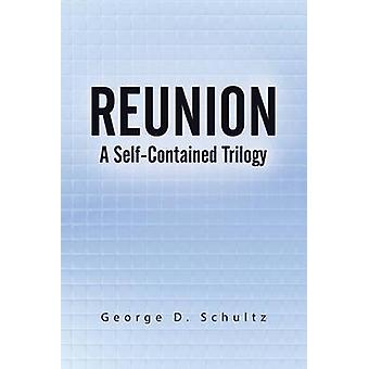 Reunion A SelfContained Trilogy by Schultz & George D.