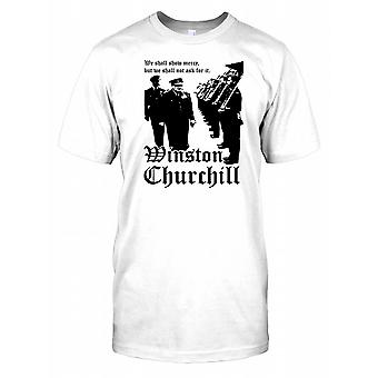 Winston Churchill - We Shall Show Mercy But Not Ask For It Mens T Shirt