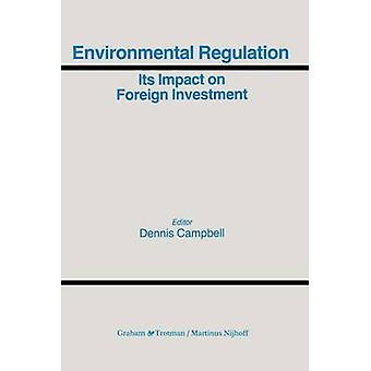 Environmental Regulation and its Impact on Foreign Investment by Campbell & Dennis