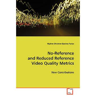 NoReference and Reduced Reference Video Quality Metrics by Queiros Farias & Mylne Christine