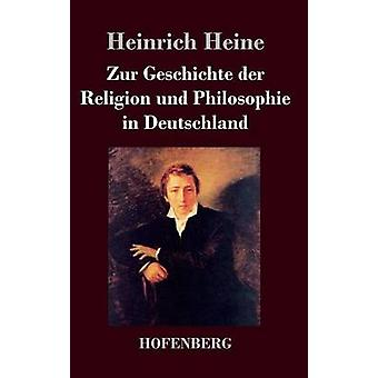 Zur Geschichte der Religion und Philosophie in Deutschland by Heine & Heinrich