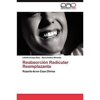 Radiculair Reemplazante van de Reabsorcin door Araque Diaz Lilibeth