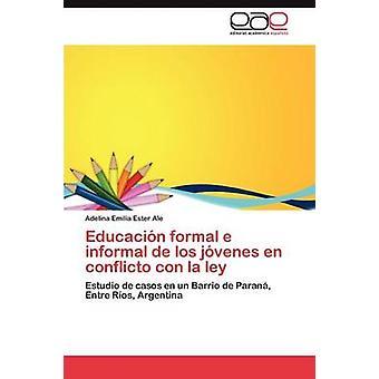 Educacin formal e informal de los jvenes en conflicto con la ley by Ale Adelina Emilia Ester