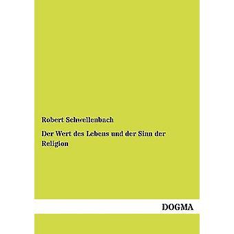 Der Wert des Lebens und der Sinn der Religion par Schwellenbach & Robert