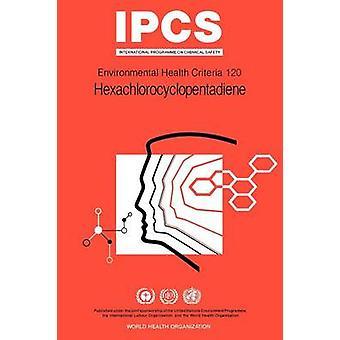 Hexachlorocyclopentadiene Environmental Health Criteria Series No 120 by WHO