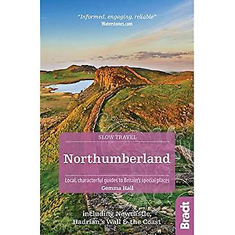 Northumberland (Slow Travel): including Newcastle, Hadrian's Wall and the Coast (Bradt Travel Guides (Slow Travel series))