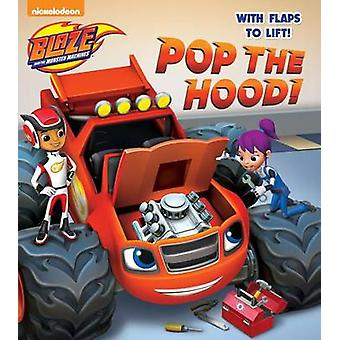 Pop the Hood! (Blaze and the Monster Machines) by Random House - Omar