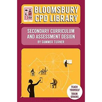 Bloomsbury CPD Library - Secondary Curriculum and Assessment Design by