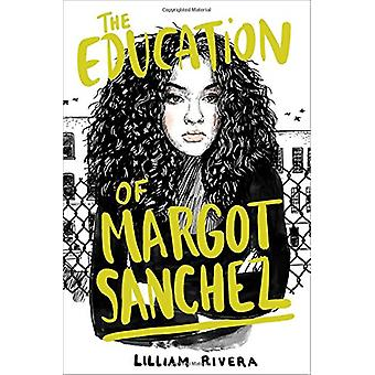 The Education of Margot Sanchez by Lilliam Rivera - 9781481472111 Book