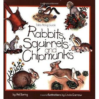 Rabbits - Squirrels and Chipmunks by Mel Boring - Linda Garrow - 9781