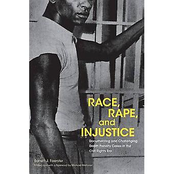 Race - Rape - and Injustice - Documenting and Challenging Death Penalt