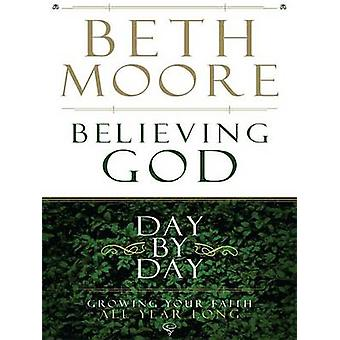 Believing God Day by Day - Growing Your Faith All Year Long (large typ