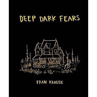 Deep Dark Fears by Fran Krause - 9781607748151 Book
